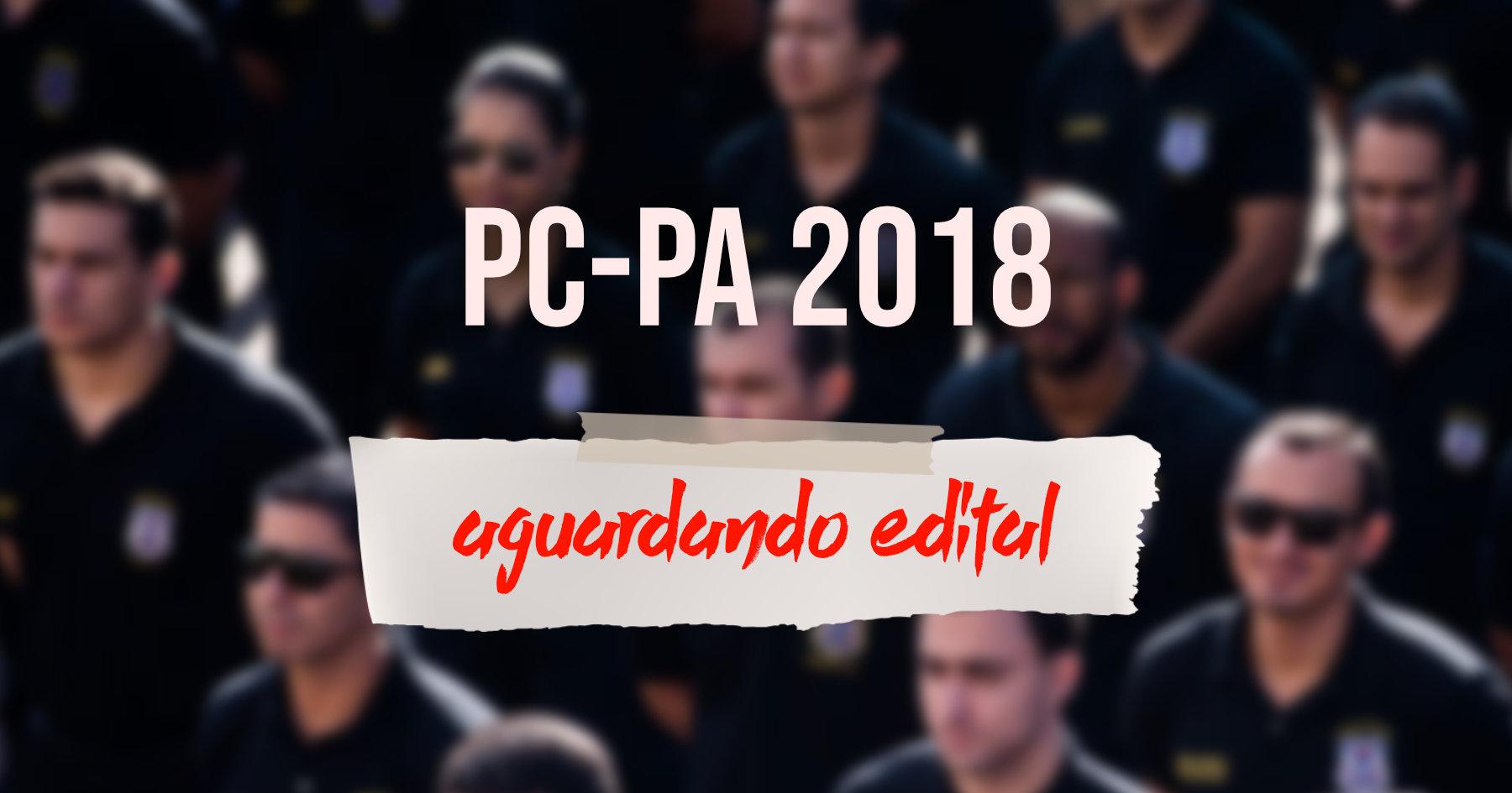 Concurso Polícia Civil PC-PA 2018   AOCP é selecionada para organizar edital