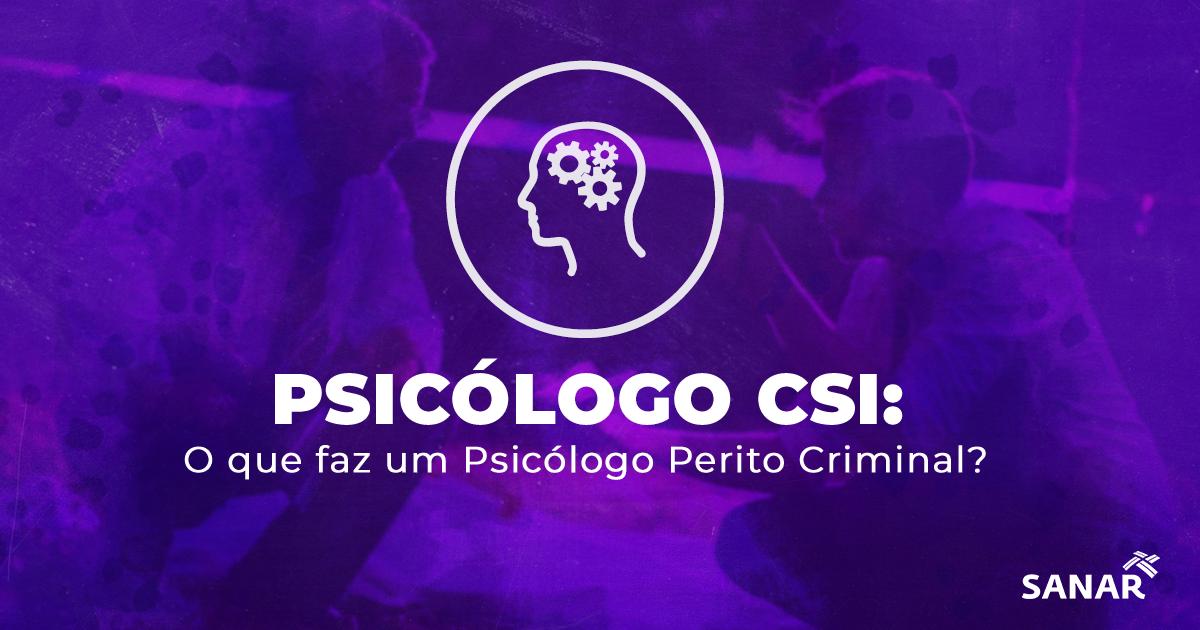 Psicólogo CSI: O que faz um Psicólogo Perito Criminal?