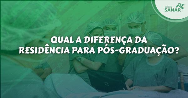 Qual a diferença entre especializações de Pós-graduação e Residência?