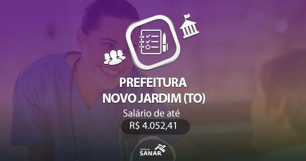 Concurso Prefeitura de Novo Jardim (TO) 2017: edital divulgado com vagas em Enfermagem, Odontologia e Fisioterapia