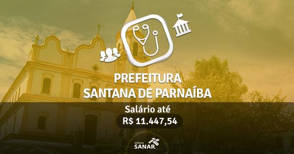 Prefeitura de Santana de Parnaíba lança edital de concurso com vagas para Médicos, Nutricionistas e mais