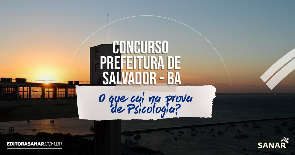 Concurso Prefeitura de Salvador 2019: O que cai na prova de Psicologia?