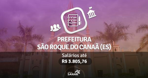 Prefeitura de São Roque do Canaã (ES) publica edital com vagas para Enfermeiros, Farmacêuticos,  Veterinário e mais