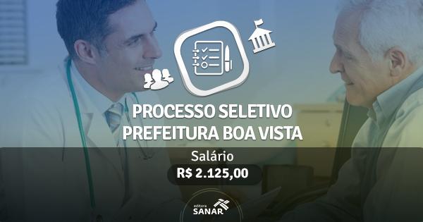 Prefeitura de Boa Vista publica edital de Processo Seletivo com vagas para Nutricionistas e Psicólogos