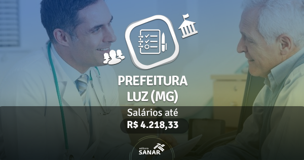 Prefeitura de Luz (MG): edital publicado com vagas para Enfermeiros, Dentistas e Farmacêuticos