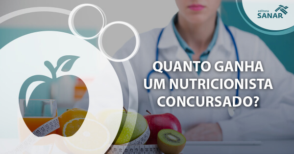 Quanto Ganha um Nutricionista Concursado?