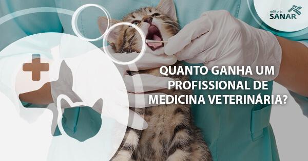 Quanto ganha um profissional de Medicina Veterinária?