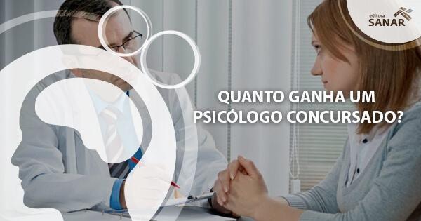 Quanto ganha um Psicólogo Concursado?
