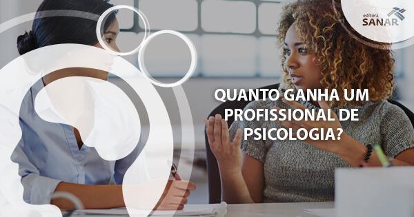 Quanto ganha um Profissional de Psicologia?