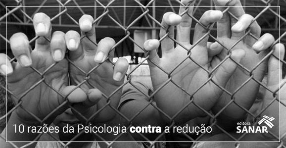 10 razões da Psicologia contra a redução da maioridade penal