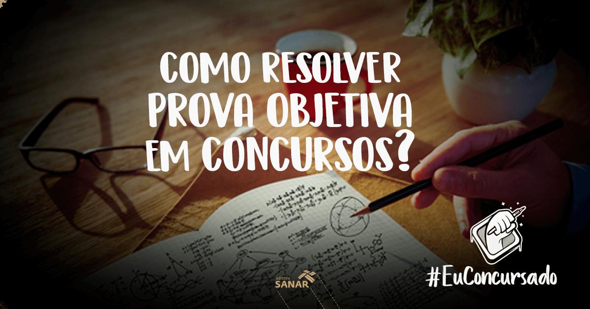 #EuConcursado: Como resolver prova objetiva em concurso?