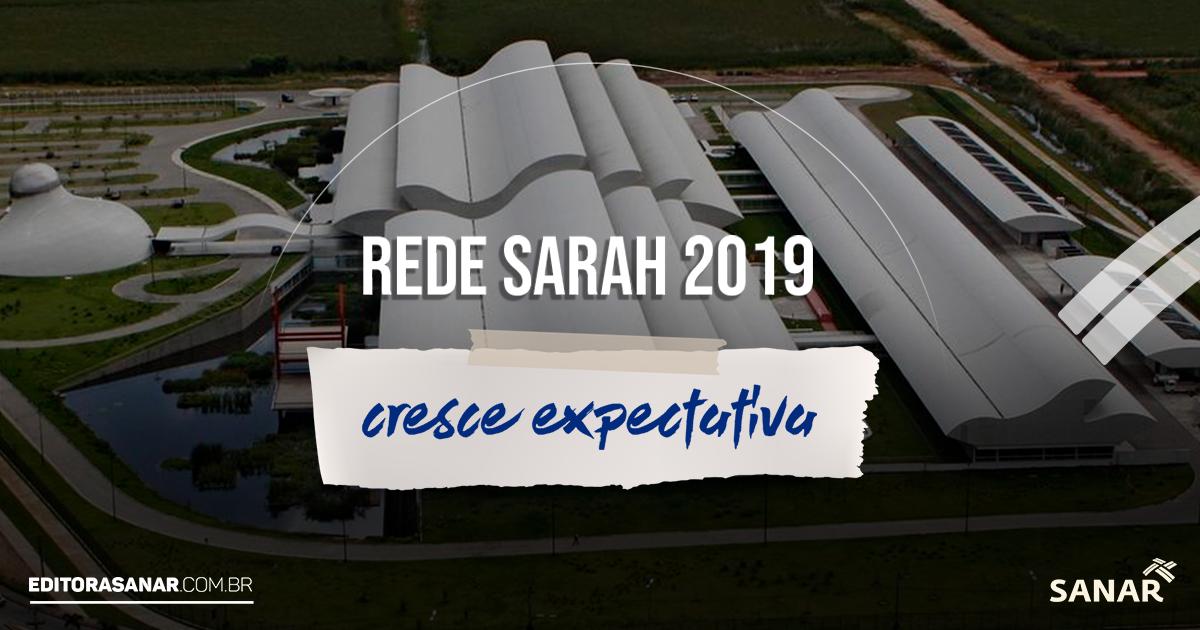 Rede Sarah 2019: aumenta expectativa para fisioterapeutas