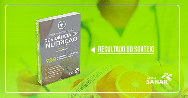 Resultado do sorteio: Preparatório para Residência em Nutrição - 728 Questões Comentadas e Resumos Práticos