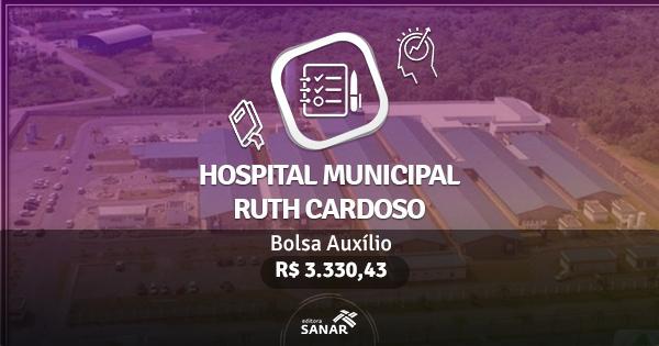 Hospital Municipal Ruth Cardoso abre concurso para Enfermeiro, Nutricionista e mais
