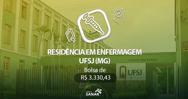Residência UFSJ (MG) 2017: edital publicado para vagas em Enfermagem