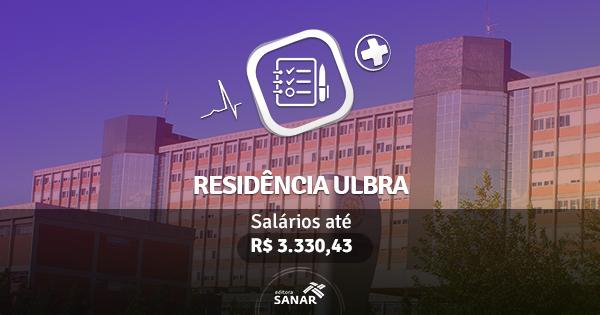 Programa de Residência ULBRA 2017 abre vagas para Enfermagem, Psicologia, Fisioterapia e mais