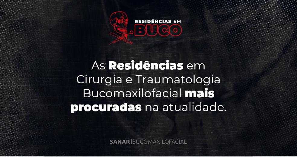 As Residências em Cirurgia e Traumatologia Bucomaxilofacial mais procuradas na atualidade