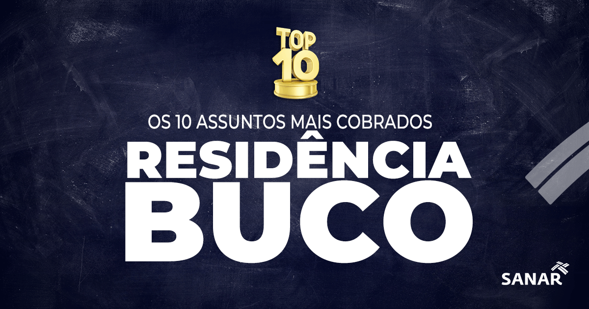 Residência em Buco: os 10 assuntos mais cobrados das provas de seleção