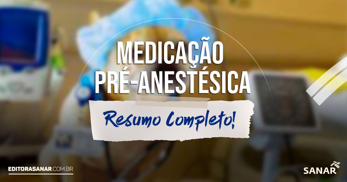 Medicação Pré-Anestésica: Resumo Completo de Medicina Veterinária