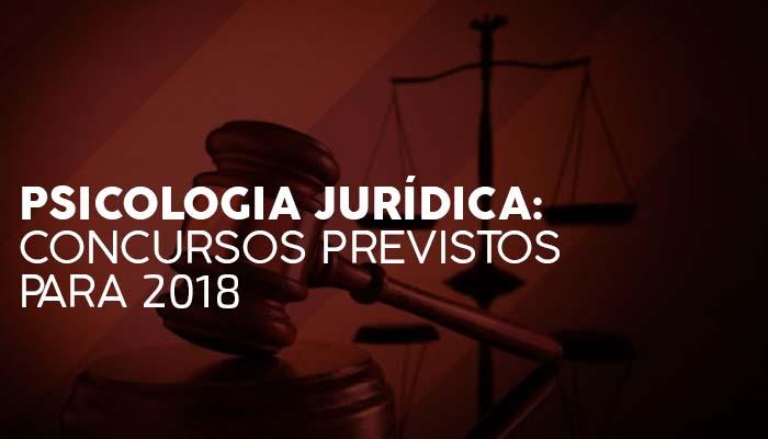 Psicologia Jurídica: concursos previstos para 2018