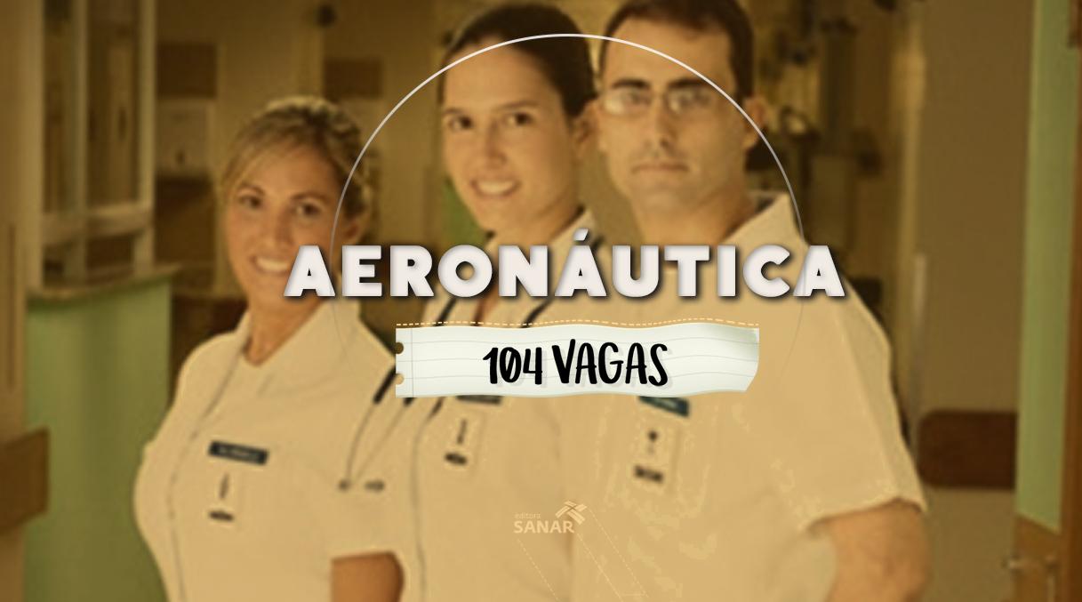 Aeronáutica abre concurso com 104 vagas para Médicos