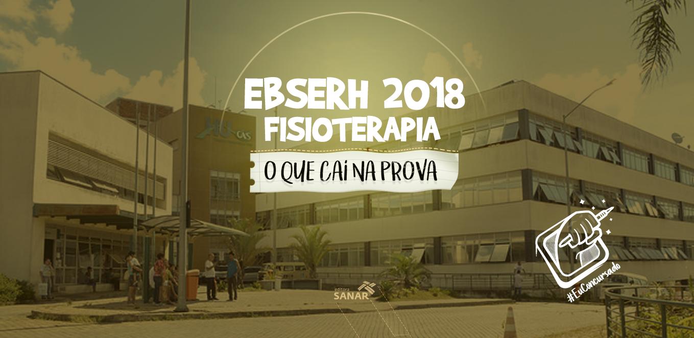 Concurso EBSERH 2018: o que cai na prova de Fisioterapia