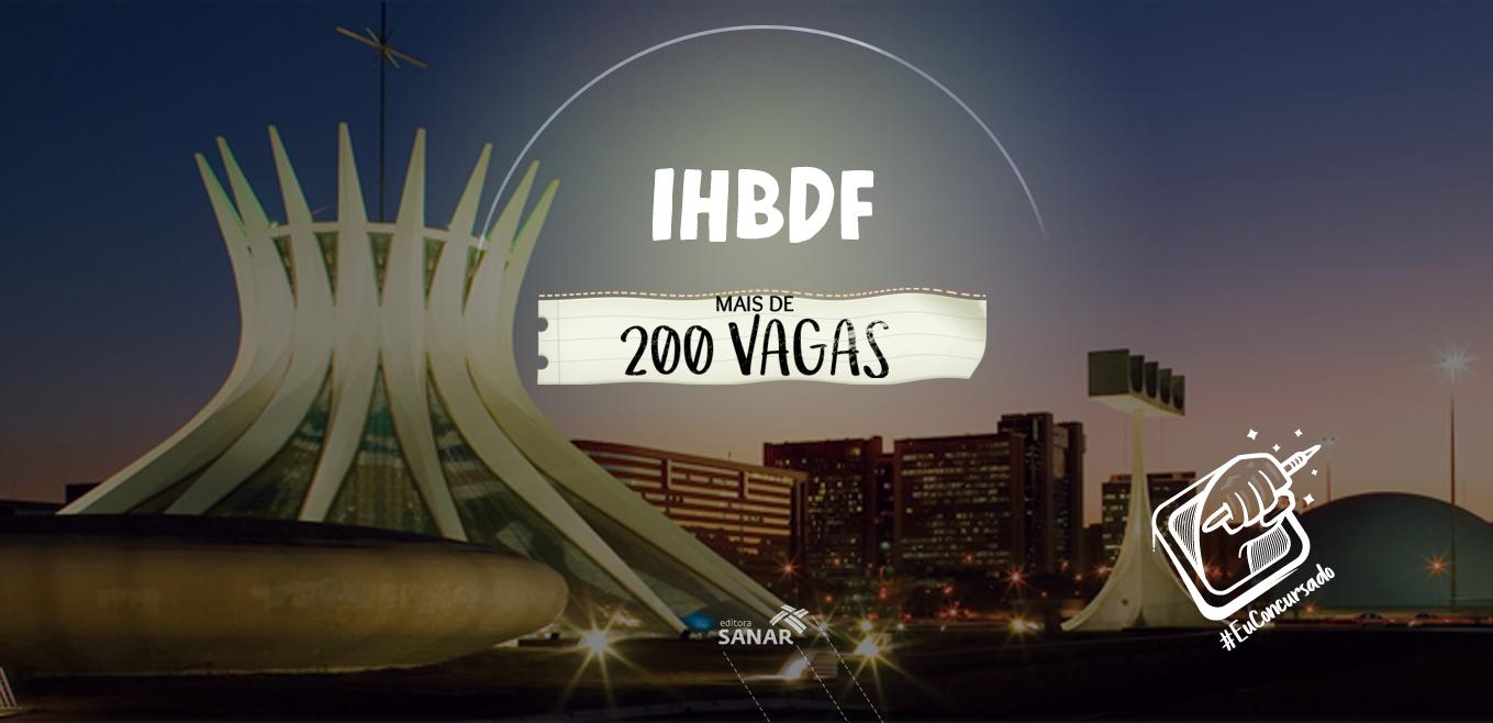Concurso IHBDF 2018: mais de 200 vagas para médicos e enfermeiros