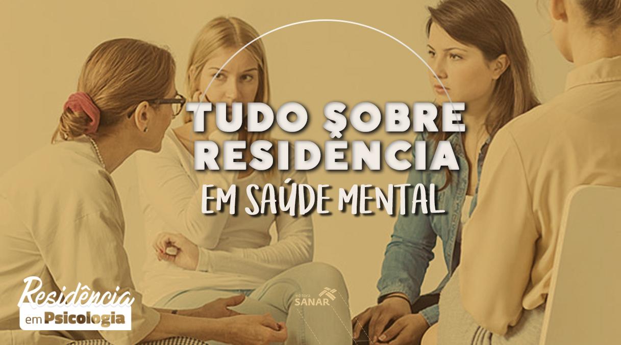 Psicologia: Tudo sobre Residência em Saúde Mental