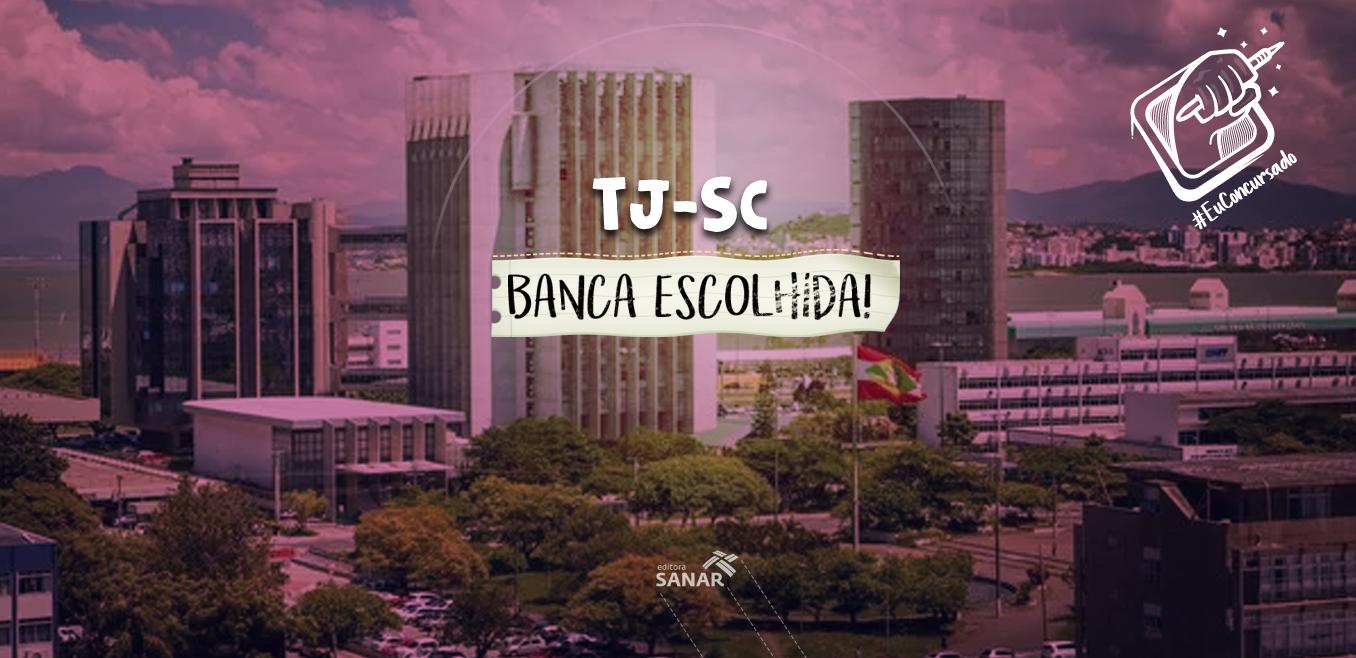 Concurso TJ SC 2018: banca já foi escolhida