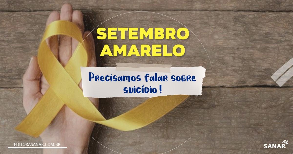 Setembro Amarelo: Precisamos Falar sobre Suicídio!