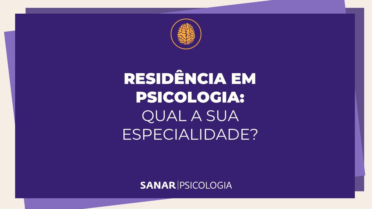 Residência em Psicologia: para qual você está mais preparado?
