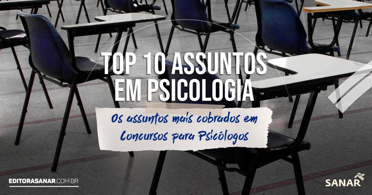Os 10 assuntos mais cobrados em provas de Concursos em Psicologia