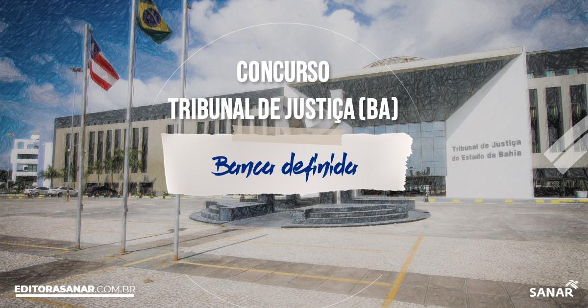 Concurso TJ - BA: banca definida!