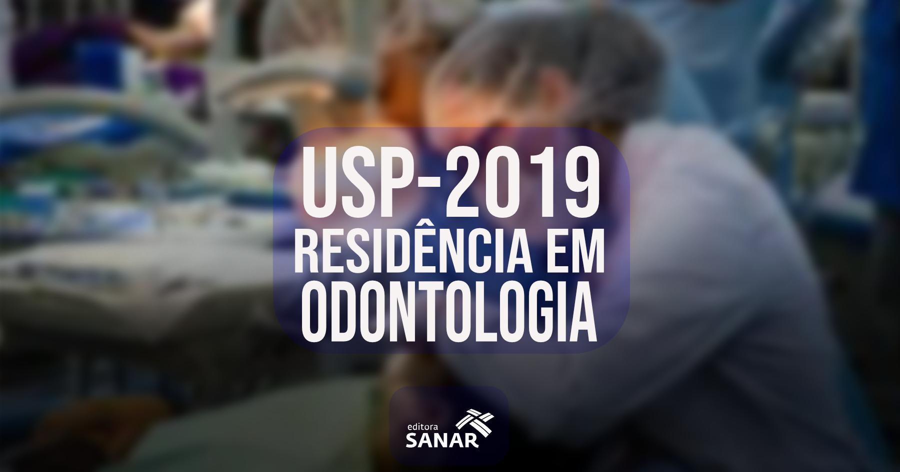 Residência USP 2019: O que cai na prova de Odontologia