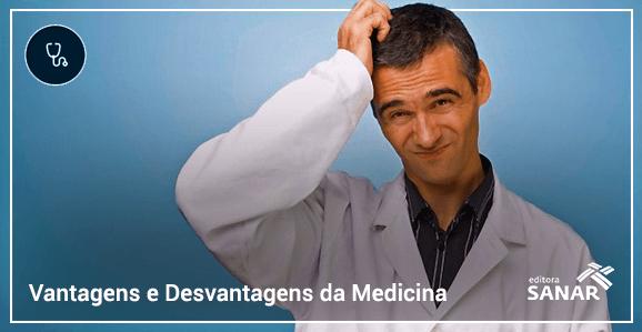 Vantagens e desvantagens da carreira médica