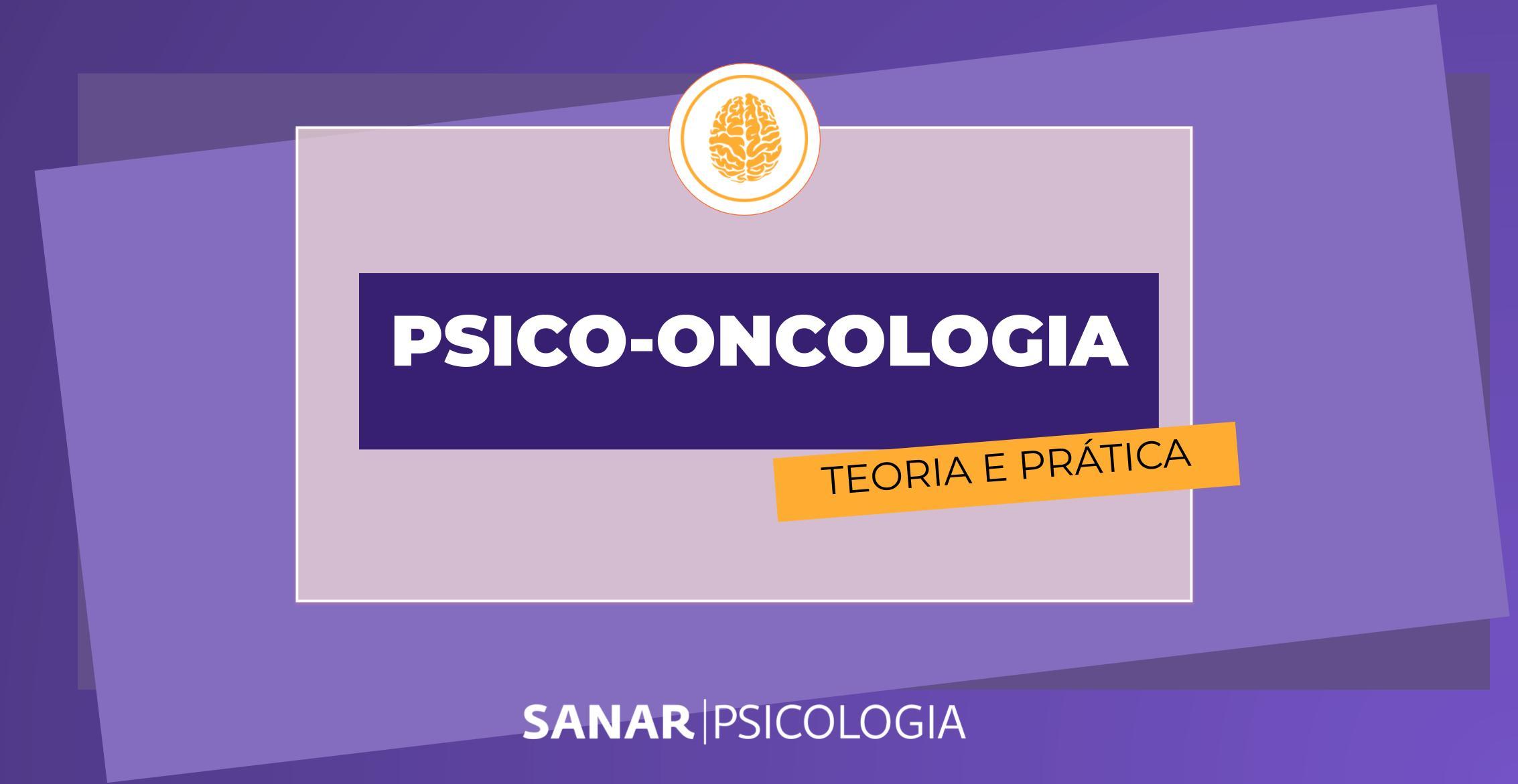 Psico-Oncologia: Teoria e Prática