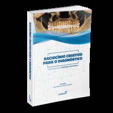 Radiologia na Odontologia - Raciocínio para Diagnósticos