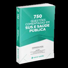 750 Questões Comentadas em SUS e Saúde Pública