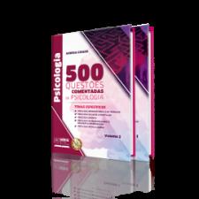 500 Questões Comentadas de Psicologia - Volumes 1 e 2