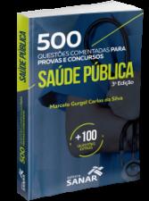 500 Questões Comentadas de Saúde Pública para Provas e Concursos (3ª Edição)