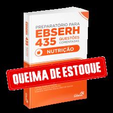 Preparatório para EBSERH Nutrição - 435 Questões Comentadas