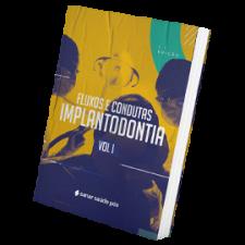 Fluxos e Condutas - Implantodontia - Volume 1