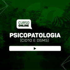 Curso Online de Psicopatologia (CID10 e DSM5)