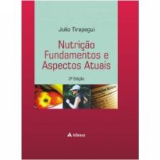 Nutrição, Fundamentos e Aspectos Atuais - 3ª Edição
