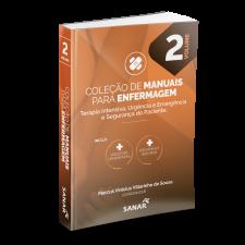 Coleção de Manuais para Enfermagem - Terapia Intensiva, Urgência e Emergência e Segurança do Paciente (Volume 2)
