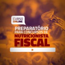 Curso Online preparatório para Concursos em Nutrição - Nutricionista Fiscal
