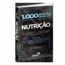 1.000 Questões Comentadas de Provas e Concursos em Nutrição