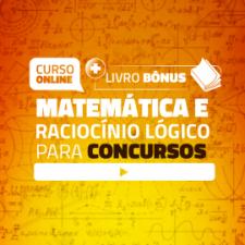 Curso Online de Matemática e Raciocínio Lógico para Concursos (20 Aulas)