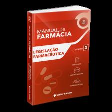 Legislação Farmacêutica (2ª Edição) - Coleção Manuais de Farmácia - Volume 2