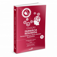 Coleção Farmácia Resumida - Farmacologia em Mapas Mentais: Antibióticos